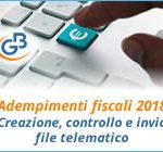 Adempimenti fiscali 2018: creazione, controllo e invio file telematico (prima parte)
