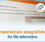 Importazione anagrafiche da file telematico